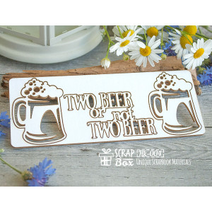 "Чипборд ""Two beer or not two beer"" Hk-004"